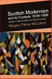 Scottish Modernism and Its Contexts, 1918-1959 : Literature, National Identity and Cultural Exchange, McCulloch, Margery Palmer and Palmer McCulloch, Margery, 0748634746