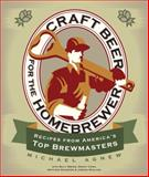 Craft Beer for the Homebrewer, Michael Agnew, 0760344744