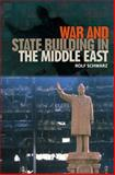 War and State Building in the Middle East, Schwarz, Rolf, 081304474X