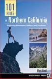 101 Hikes in Northern California, Matt Heid, 0899974740