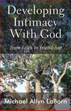 Developing Intimacy with God, Michael Allyn Laborn, 1462634745