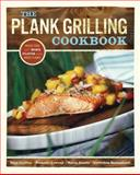 The Plank Grilling Cookbook, Michelle Lowrey and Maria Everly, 1570614741