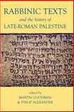Rabbinic Texts and the History of Late-Roman Palestine, Alexander, Philip, 0197264743