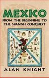 Mexico Vol. 1 : From the Beginning to the Spanish Conquest, Knight, Alan, 052181474X