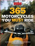 365 Motorcycles You Must Ride, Charles Everitt and Dain Gingerelli, 0760334749