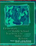Elementary and Middle School Teachers in the Midst of Reform 9780137164745