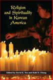 Religion and Spirituality in Korean America, , 0252074742