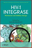 HIV-1 Integrase : Mechanism and Inhibitor Design, , 0470184744