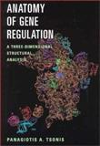 Anatomy of Gene Regulation : A Three-Dimensional Structural Analysis, Tsonis, Panagiotis A., 0521804744