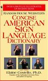 Random House Webster's Concise American Sign Language Dictionary, Elaine Costello, 055358474X
