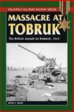 Massacre at Tobruk, Peter C. Smith, 0811734749