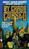 By Chaos Cursed, Mickey Zucker Reichert, 0886774748