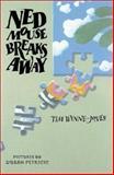 Ned Mouse Breaks Away, Tim Wynne-Jones, 0888994745