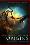 Christian Perspectives on Origins (B&W), Steve Badger and Mike Tenneson, 1500154741