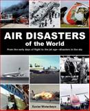 Air Disasters of the World, Xavier Waterkeyn, 1742574742