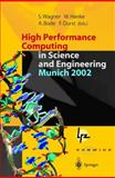 High Performance Computing in Science and Engineering, Munich, 2002 : Transactions of the First Joint HLRB and KONWIHR Status and Result Workshop, Oct. 10-11, 2002, Technical University of Munich, Germany, , 3540004742