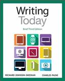 Writing Today, Brief Edition, Johnson-Sheehan, Richard and Paine, Charles, 0321984749