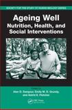 Ageing Well : Nutrition, Health, and Social Interventions, , 084937474X