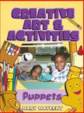 Creative Art and Activities : Puppets, Mayesky, Mary, 1401834744