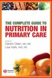 The Complete Guide to Nutrition in Primary Care, , 1405104740