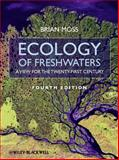 Ecology of Fresh Waters : A View for the Twenty-First Century, Moss, Brian R., 1444334743