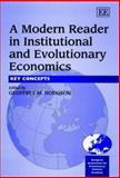 A Modern Reader in Institutional and Evolutionary Economics : Key Concepts, , 1840644745