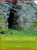 Caves in Context : The Cultural Significance of Caves and Rockshelters in Europe, , 1842174746