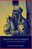 Roots of the Classical : The Popular Origins of Western Music, Merwe, Peter Van der, 0199214743