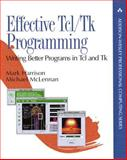 Effective Tcl/Tk Programming : Writing Better Programs in Tcl and Tk, Harrison, Mark and McLennan, Michael, 0201634740