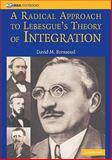 A Radical Approach to Lebesgue's Theory of Integration, Bressoud, David M., 0521884748