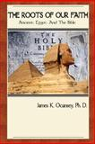 The Roots of Our Faith, James K. Ocansey, 0595214746
