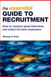 The Essential Guide to Recruitment, Margaret Dale, 0749444746