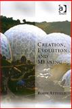 Creation, Evolution and Meaning, Attfield, Robin, 0754604748