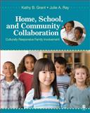 Home, School, and Community Collaboration : Culturally Responsive Family Involvement, Grant, Kathy B. and Ray, Julie A., 1412954746