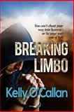 Breaking Limbo, Kelly O'Callan, 1490484744