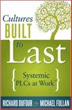 Cultures Built to Last : Systemic PLCs at Work, DuFour, Richard and Fullan, Michael, 1936764741