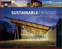 Sustainable Facilities : Green Design, Construction, and Operations, Moskow, Keith, 007149474X