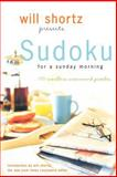 Will Shortz Presents Sudoku for a Sunday Morning, Will Shortz, 0312364741