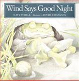 Wind Says Good Night, Katy Rydell, 0395604745