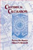 Calendrical Calculations, Dershowitz, Nachum and Reingold, Edward M., 0521564743