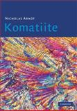 Komatiite, Arndt, Nicholas and Lesher, C. Michael, 0521874742