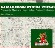 Mesoamerican Writing Systems : Propaganda, Myth, and History in Four Ancient Civilizations, Marcus, Joyce, 0691094748