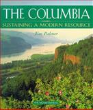 The Columbia : Sustaining a Modern Resource, Palmer, Tim, 0898864747