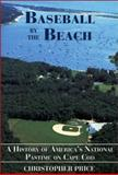 Baseball by the Beach, Christopher Price, 0971954747