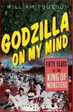 Godzilla on My Mind, William M. Tsutsui and William Tsutsui, 1403964742