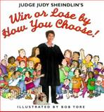 Win or Lose by How You Choose!, Judy Sheindlin, 0060284749