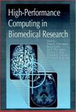 High Performance Computing in Biomedical Reseasch, Theo C. Pilkington, Bruce Loftis, Thomas Palmer, Thomas F. Budinger, 0849344743
