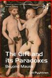 The Gift and Its Paradoxes : Beyond Mauss, Pyyhtinen, Olli, 1472404742