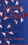 Learning to Lead : The Art of Transforming Managers into Leaders, Conger, Jay A., 1555424740