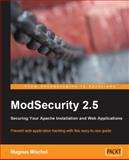 ModSecurity 2. 5 : Securing Your Apache Installation and Web Applications, Mischel, Magnus, 1847194745